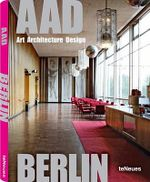 AAD Berlin : Art Architecture Design - Martin Kunz