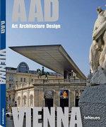 AAD Vienna : Art Architecture Design - Martin Kunz