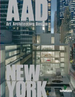 AAD New York : Art Architecture Design - Martin Kunz