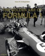 The Golden Age of Formula 1 - Rainer W. Schlegelmilch
