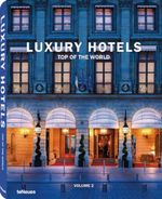 Luxury Hotels - Top of the World Vol. II : Volume Two ( 2 ) - Martin Nicholas Kunz
