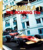 Formula 1 : The Roaring 70's - Rainer W. Schlegelmilch