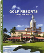 Golf Resorts Top of the World : Volume 2 - teNeues