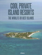 Cool Escapes - Island Resorts : Island Resorts - teNeues