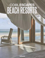 Cool Escapes Beach Resorts - teNeues