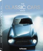 The Classic Cars Book - Rene Staud