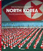 North Korea : Anonymous Country - Julia Leeb
