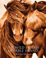 The Wild Horses of Sable Island - Roberto Dutesco