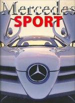 Mercedes Sport : The Car That Stands Apart - R. Schlegelmilch