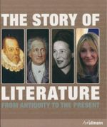 The Story of Literature : From Antiquity to the Present - Daniel Andersson