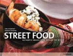 Street Food : Authentic Snacks from Around the World - Carla Diamanti