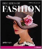 Decades of Fashion : 1900 to the Present - Harriet Worsley