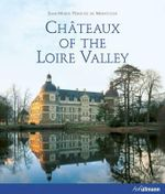 Chateaux of the Loire Valley - Jean-Marie Perouse De Montclos
