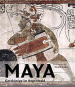 Maya : Deciphering the Dynasties of the Ancient Maya - Nikolai Grube