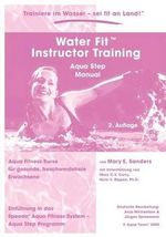 Water Fit Instructor Training - Aqua Step Manual - Mary E. Sanders