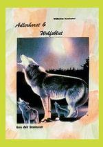 Adlerhorst Und Wolfsblut - Wilhelm Kusterer