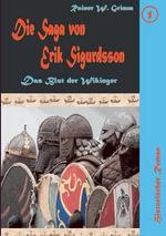 Die Saga Von Erik Sigurdsson - Rainer W. Grimm