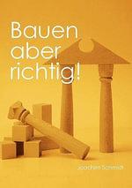Bauen Aber Richtig! - Joachim Schmidt
