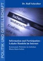Information Und Partizipation - Lokales Handeln Im Internet - Ralf Schreiber