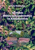 Gestickte Bl Ten Und Landschaften Im Kn Tchenstich - Peter Baumann