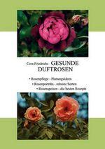 Gesunde Duftrosen - Cora Friedrichs