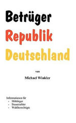 Betrger Republik Deutschland : A Crown of Amaranth Story - Michael Winkler