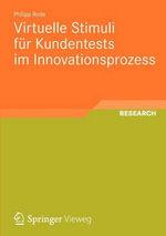 Virtuelle Stimuli Fur Kundentests Im Innovationsprozess : Schriften Zur Medienproduktion - Philipp Rode