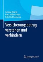 Versicherungsbetrug Verstehen Und Verhindern - Detlef Fetchenhauer