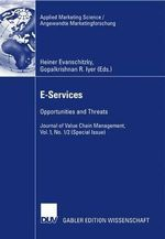 E-Services: (Special Issue) Vol. 1, No. 1/2 : Opportunities and Threats - Journal of Value Chain Management