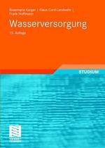 Wasserversorgung : Gewinnung - Aufbereitung - Speicherung - Verteilung - Rosemarie Karger