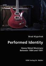 Performed Identity- Heavy Metal Musicians Between 1984 and 1991 - Brad Klypchak