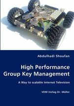 High Performance Group Key Management - Abdulhadi Shoufan