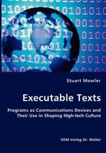 Executable Texts - Programs as Communications Devices and Th - Stuart Mawler
