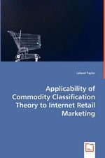 Applicability of Commodity Classification Theory to Internet - Leland Taylor