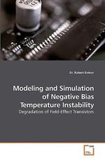 Modeling and Simulation of Negative Bias Temperature Instabi - Dr. Robert Entner