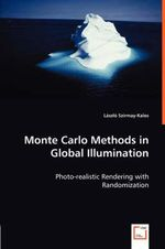 Monte Carlo Methods in Global Illumination - Photo-realistic - L szló Szirmay-Kalos