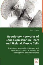 Regulatory Networks of Gene Expression in Heart and Skeletal Muscle Cells - Jenny J. Fischer