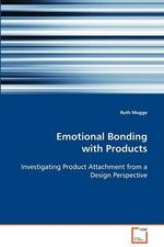 Emotional Bonding with Products - Ruth Mugge
