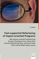 Tool-supported Refactoring of Aspect-oriented Programs - Jan Wloka