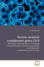 Porcine Terminal Complement Genes C6-9 : Wiley Series in Probability and Statistics - Do Vo Anh Khoa