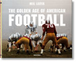 Leifer. The Goldern Age of American Football - Neil Leifer