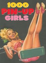 1000 Pin-up Girls - Taschen Publishing