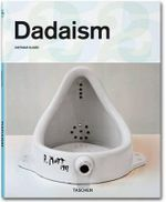 Dadaism : The Masters of Abstraction - Dietmar Elger