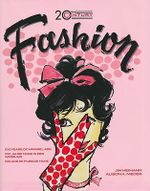 20th Century Fashion : 100 Years of Apparel Ads - Alison A. Nieder
