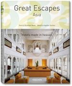 Great Escapes Asia : The Hotel Book - Christiane Reiter