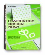 Stationery Design Now! : Harnessing the Madness of Client/Agency Relationsh...