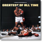 Greatest of All Time - A Tribute to Muhammad Ali : G.O.A.T. - Benedikt Taschen