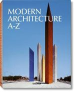The A - Z of Modern Architecture - Peter Gossel