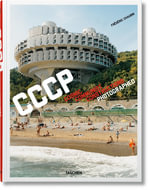 CCCP Cosmic Communist Constructions Photographed - Frederic Chaubin