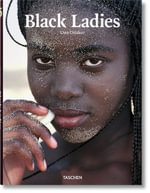 Black Ladies : Women of Africa - Uwe Ommer